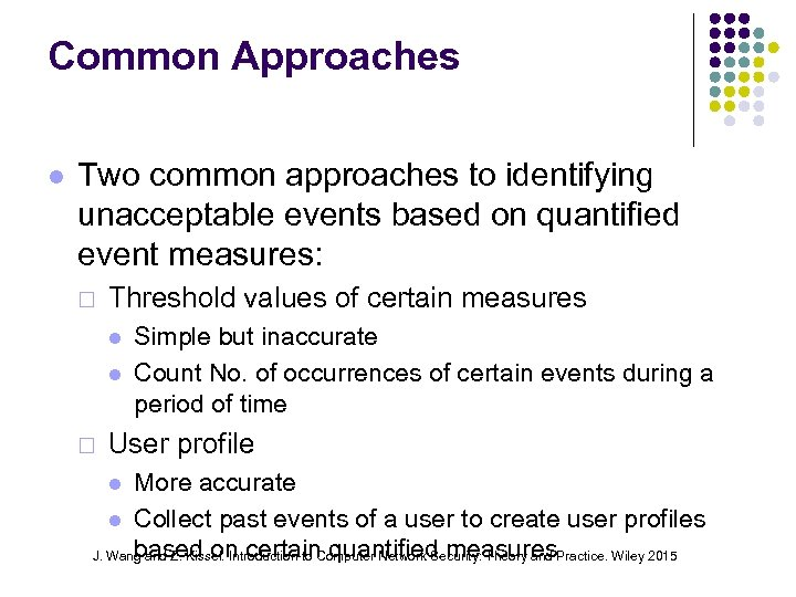Common Approaches Two common approaches to identifying unacceptable events based on quantified event measures: