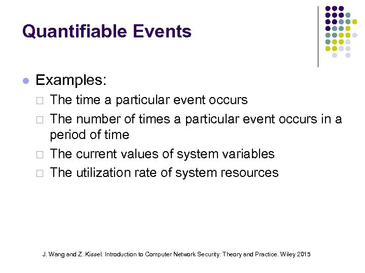 Quantifiable Events Examples: ¨ ¨ The time a particular event occurs The number of