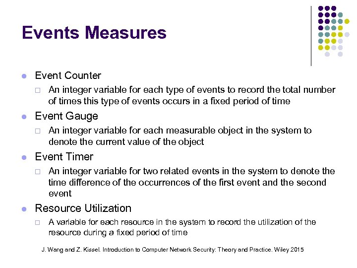 Events Measures Event Counter ¨ Event Gauge ¨ An integer variable for each measurable