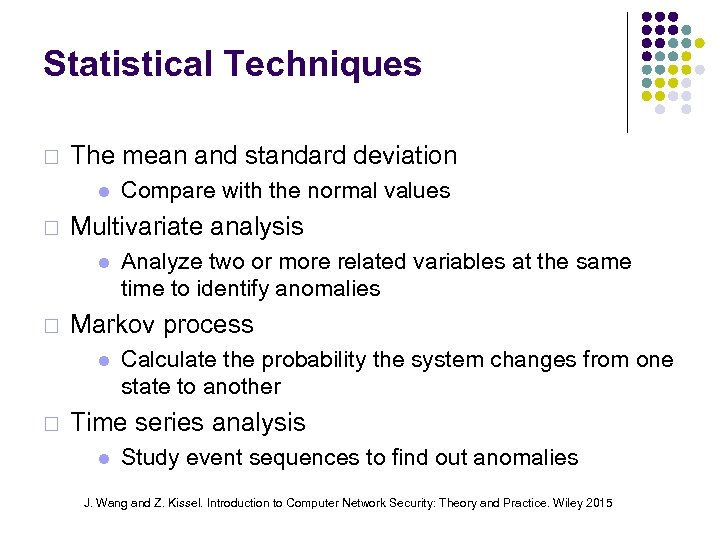 Statistical Techniques ¨ The mean and standard deviation ¨ Multivariate analysis ¨ Analyze two