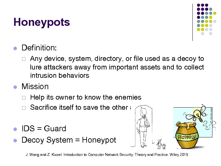 Honeypots Definition: ¨ Mission ¨ ¨ Any device, system, directory, or file used as