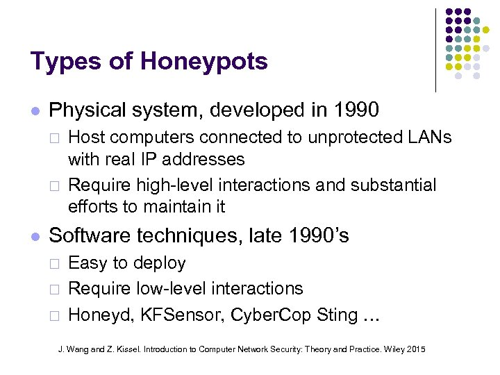 Types of Honeypots Physical system, developed in 1990 ¨ ¨ Host computers connected to