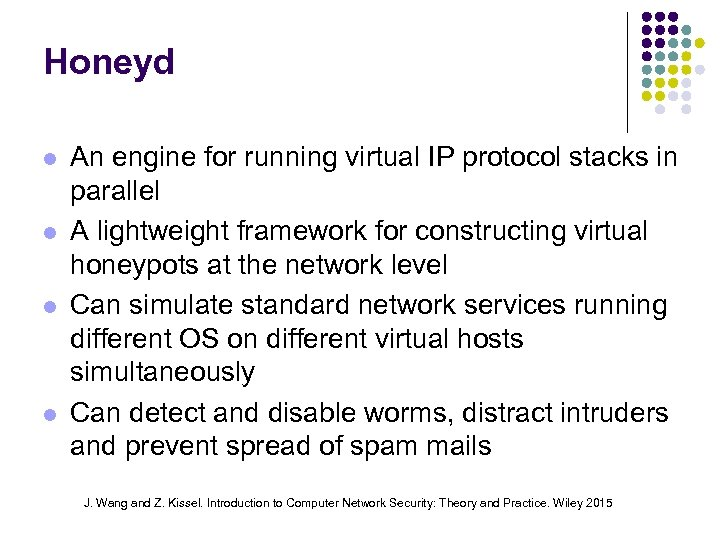 Honeyd An engine for running virtual IP protocol stacks in parallel A lightweight framework