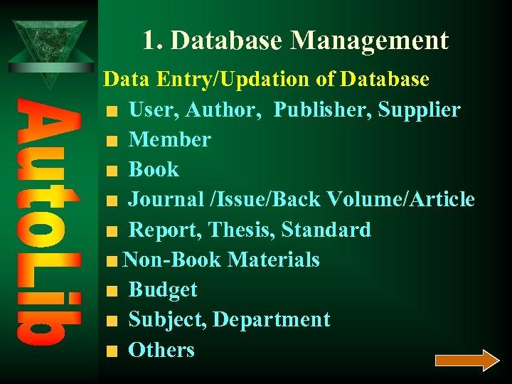 1. Database Management Data Entry/Updation of Database User, Author, Publisher, Supplier Member Book Journal