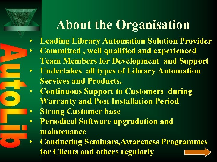 About the Organisation • Leading Library Automation Solution Provider • Committed , well qualified
