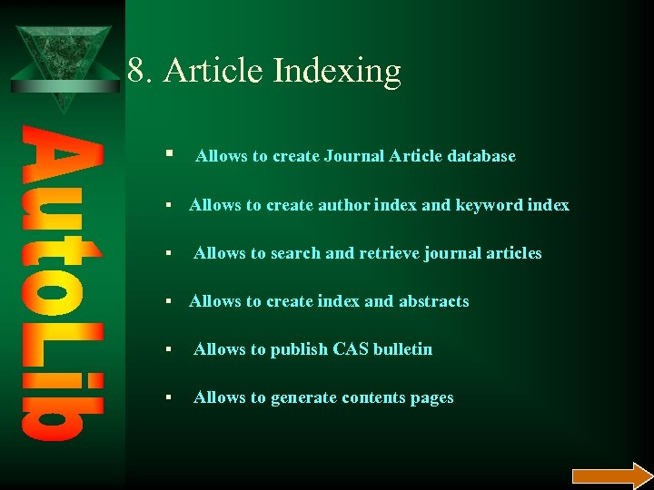8. Article Indexing § Allows to create Journal Article database § Allows to create