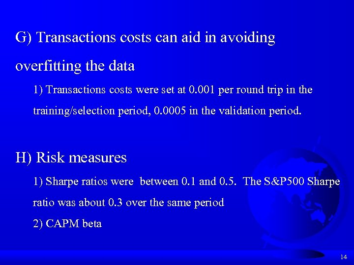 G) Transactions costs can aid in avoiding overfitting the data 1) Transactions costs were