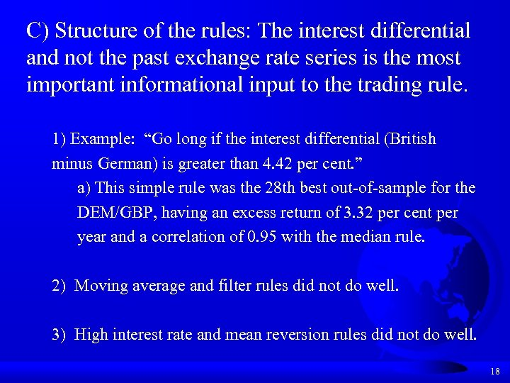 C) Structure of the rules: The interest differential and not the past exchange rate