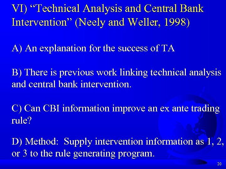 """VI) """"Technical Analysis and Central Bank Intervention"""" (Neely and Weller, 1998) A) An explanation"""