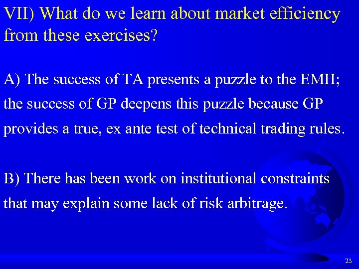 VII) What do we learn about market efficiency from these exercises? A) The success