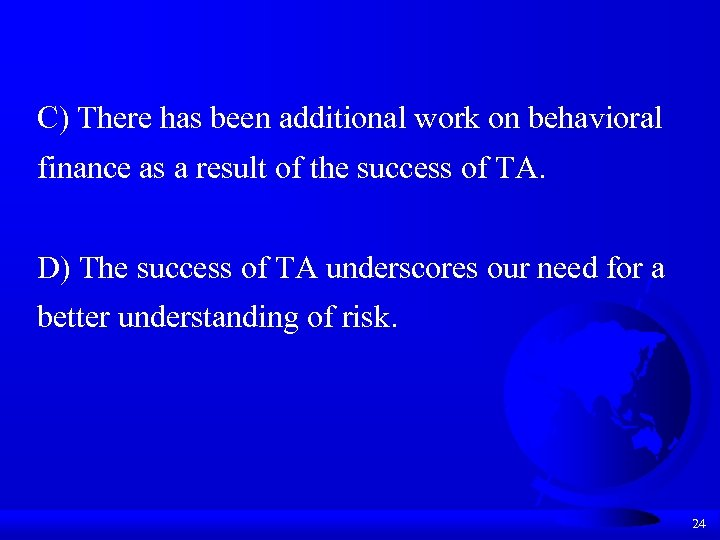 C) There has been additional work on behavioral finance as a result of the
