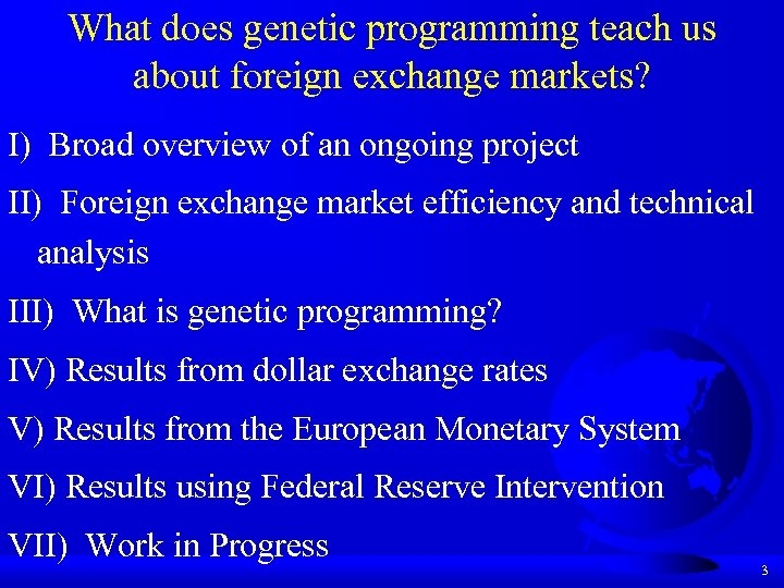 What does genetic programming teach us about foreign exchange markets? I) Broad overview of