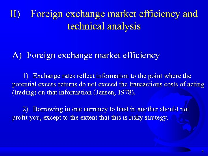 II) Foreign exchange market efficiency and technical analysis A) Foreign exchange market efficiency 1)