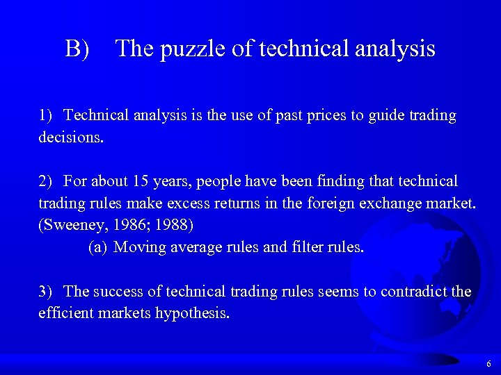 B) The puzzle of technical analysis 1) Technical analysis is the use of past