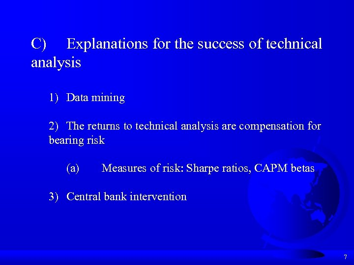 C) Explanations for the success of technical analysis 1) Data mining 2) The returns