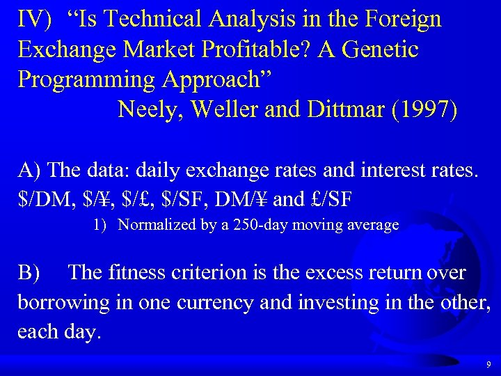 """IV) """"Is Technical Analysis in the Foreign Exchange Market Profitable? A Genetic Programming Approach"""""""