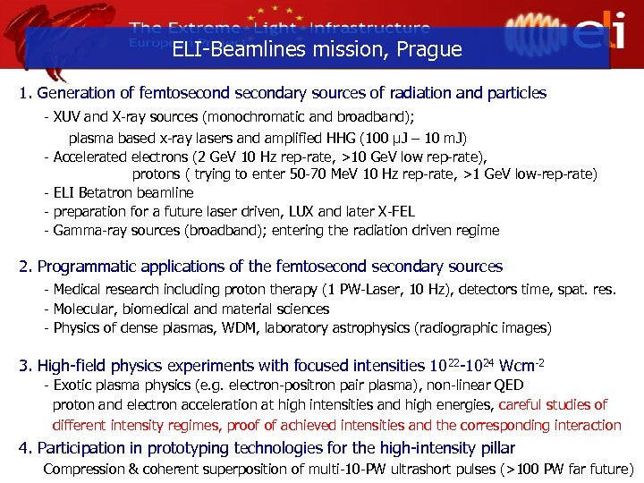ELI-Beamlines mission, Prague 1. Generation of femtosecondary sources of radiation and particles - XUV