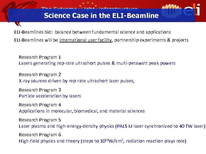 Science Case in the ELI-Beamlines bid: balance between fundamental science and applications ELI-Beamlines will