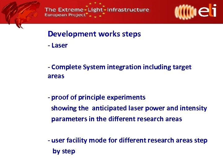 Development works steps - Laser - Complete System integration including target areas - proof