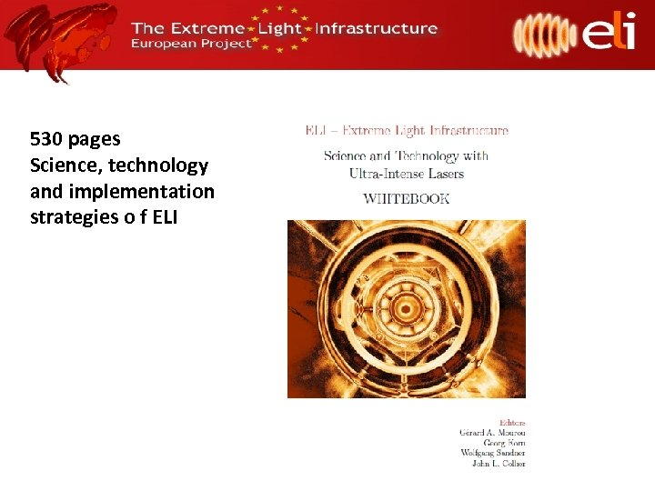 530 pages Science, technology and implementation strategies o f ELI