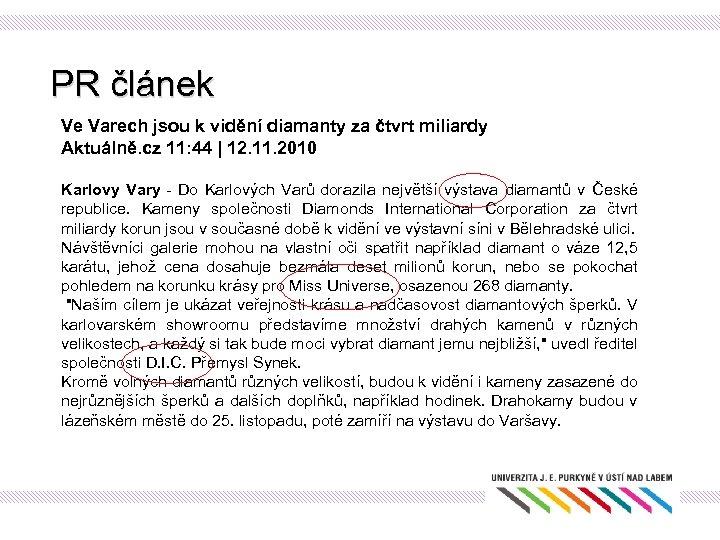 PR článek Ve Varech jsou k vidění diamanty za čtvrt miliardy Aktuálně. cz 11:
