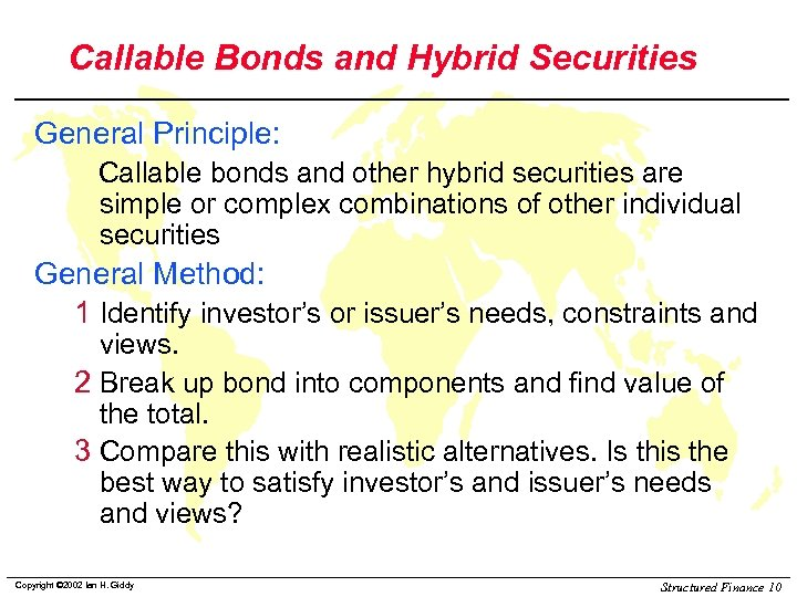 Callable Bonds and Hybrid Securities General Principle: Callable bonds and other hybrid securities are