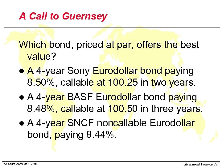 A Call to Guernsey Which bond, priced at par, offers the best value? l