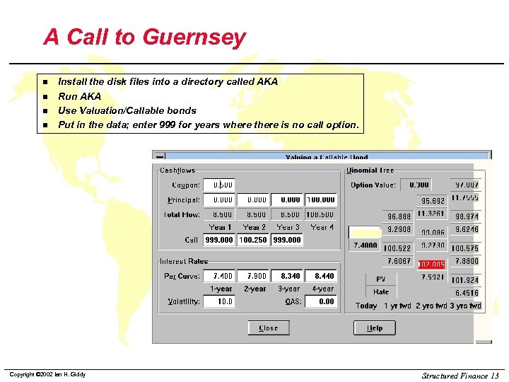 A Call to Guernsey n n Install the disk files into a directory called