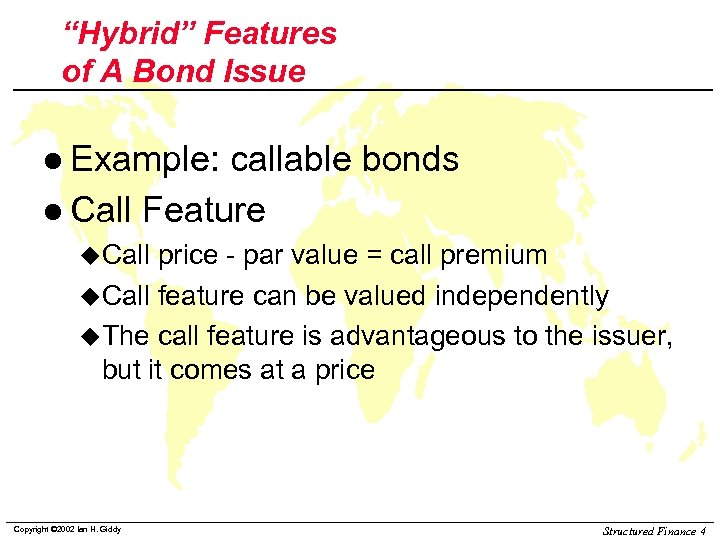 """""""Hybrid"""" Features of A Bond Issue l Example: callable bonds l Call Feature u."""