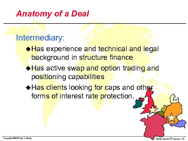 Anatomy of a Deal Intermediary: u. Has experience and technical and legal background in