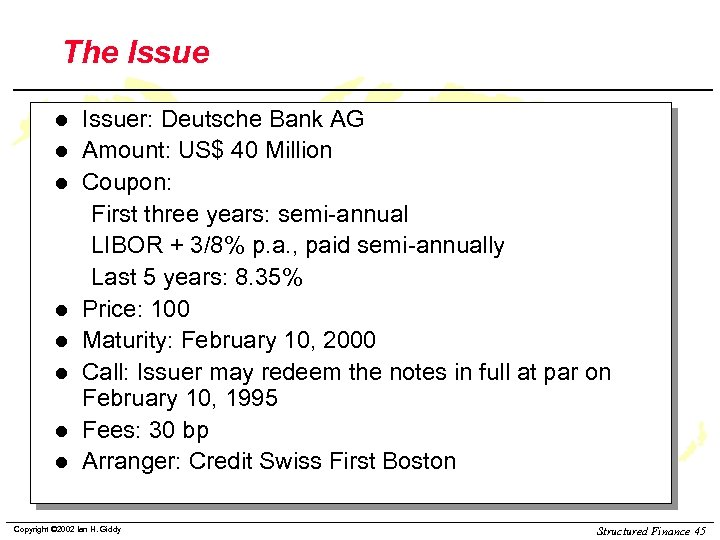 The Issue l l l l Issuer: Deutsche Bank AG Amount: US$ 40 Million