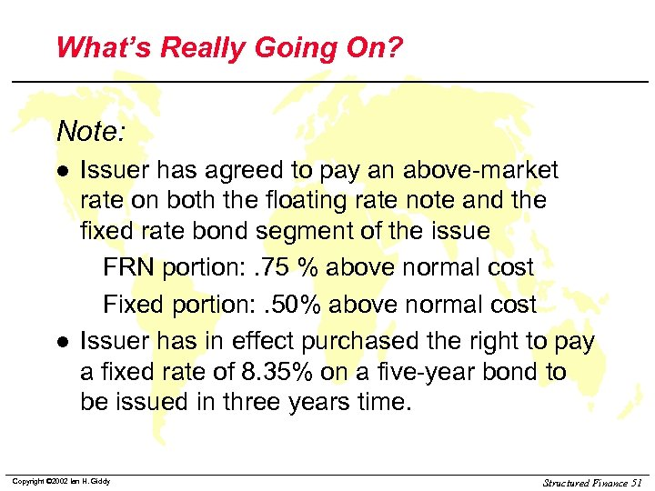 What's Really Going On? Note: l l Issuer has agreed to pay an above-market