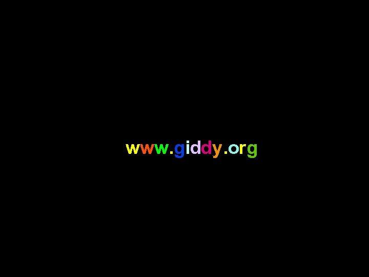 n www. giddy. org