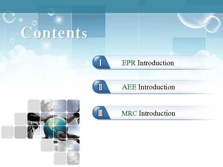 Contents EPR Introduction AEE Introduction MRC Introduction