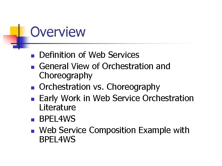 Overview n n n Definition of Web Services General View of Orchestration and Choreography