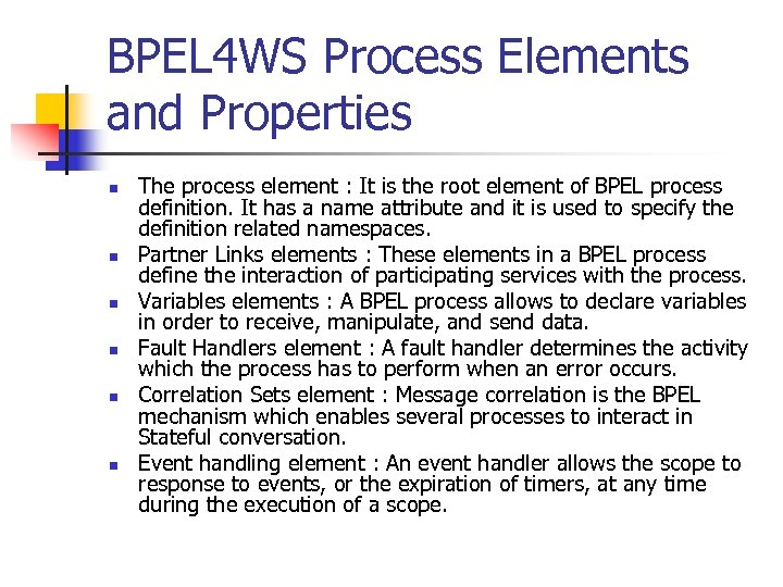 BPEL 4 WS Process Elements and Properties n n n The process element :