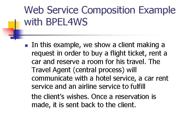 Web Service Composition Example with BPEL 4 WS n In this example, we show