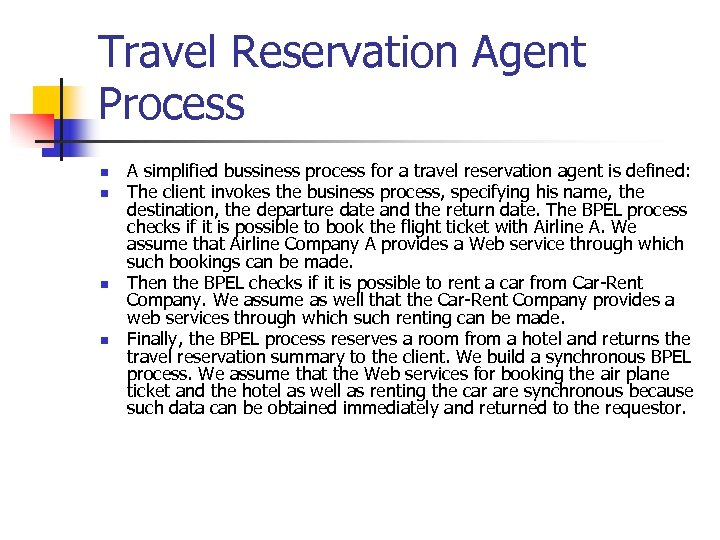Travel Reservation Agent Process n n A simplified bussiness process for a travel reservation