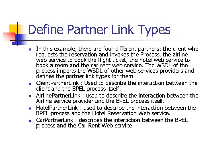 Define Partner Link Types n n n In this example, there are four different