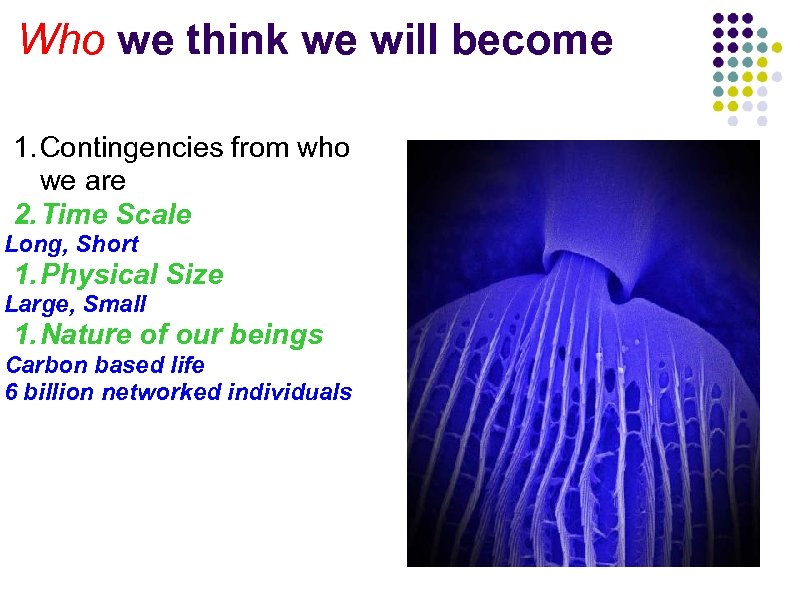 Who we think we will become 1. Contingencies from who we are 2. Time