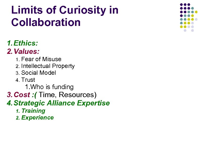 Limits of Curiosity in Collaboration 1. Ethics: 2. Values: 1. 2. 3. 4. Fear