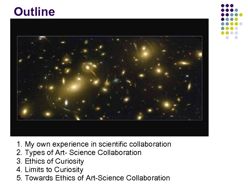Outline 1. My own experience in scientific collaboration 2. Types of Art- Science Collaboration