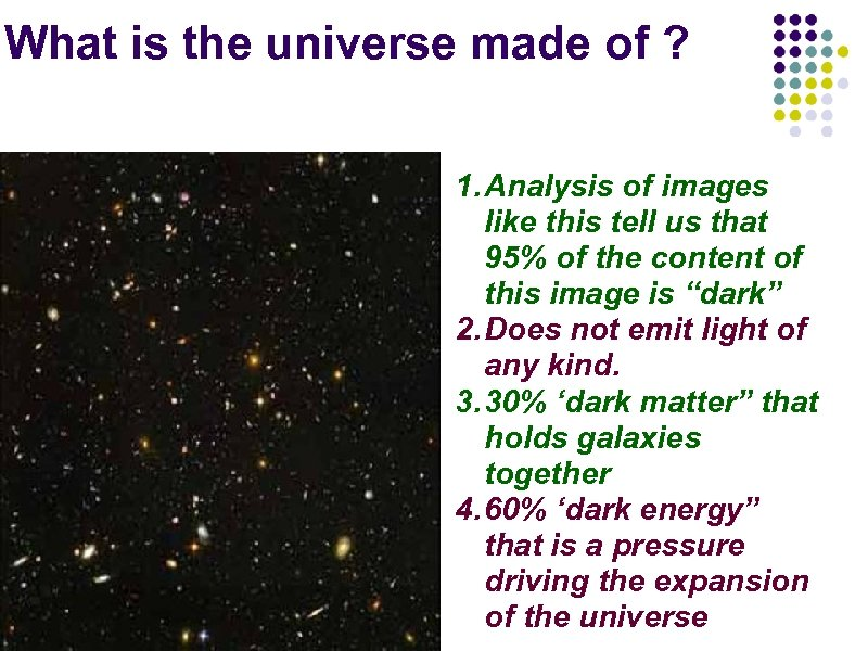 What is the universe made of ? 1. Analysis of images like this tell