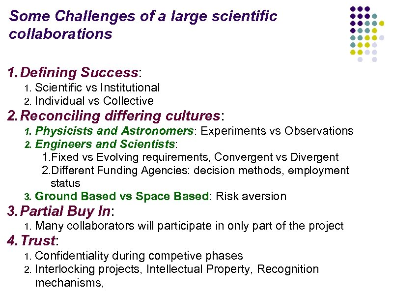 Some Challenges of a large scientific collaborations 1. Defining Success: 1. 2. Scientific vs