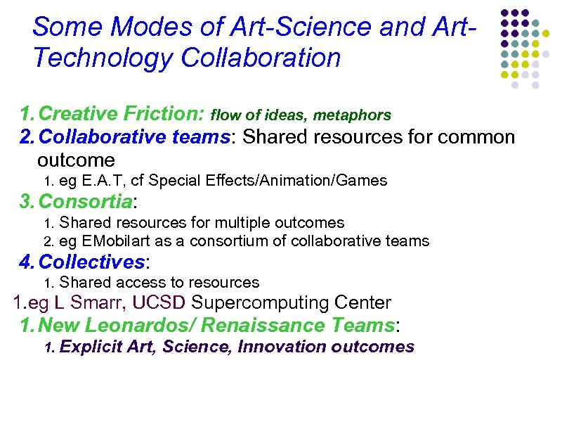 Some Modes of Art-Science and Art. Technology Collaboration 1. Creative Friction: flow of ideas,