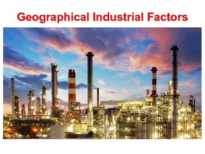 Geographical Industrial Factors