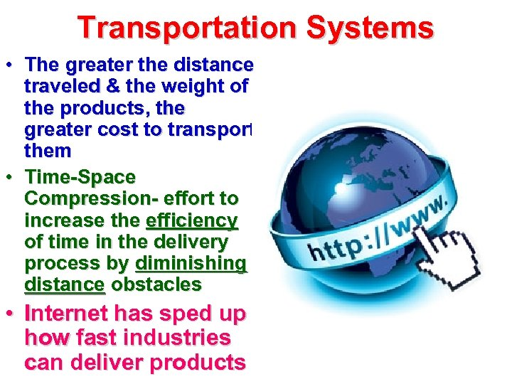 Transportation Systems • The greater the distance traveled & the weight of the products,