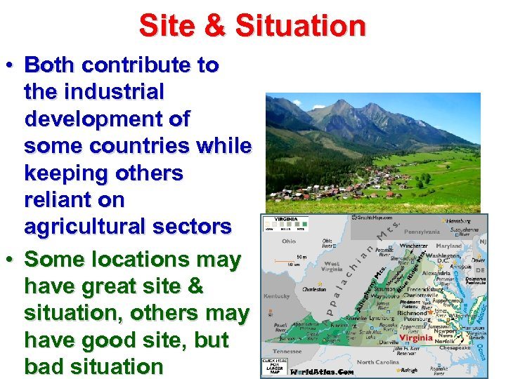 Site & Situation • Both contribute to the industrial development of some countries while