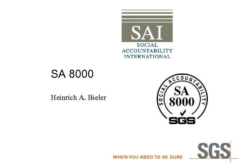 SA 8000 Heinrich A. Bieler
