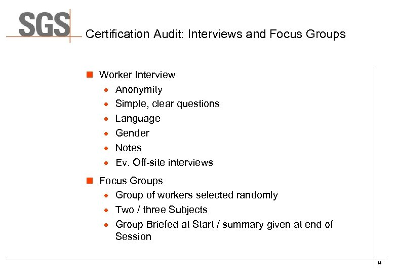 Certification Audit: Interviews and Focus Groups n Worker Interview · Anonymity · Simple, clear